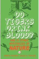 Do Tigers Drink Blood? And 13 Other Mysteries of Nature