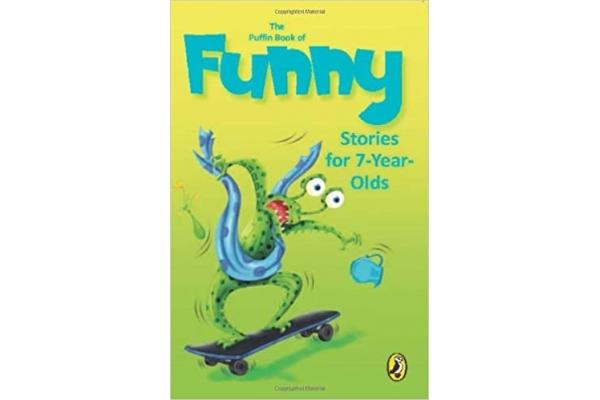 The Puffin Book of Funny Stories for 7 Year Olds