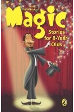 The Puffin Book of Magic: Stories for 8 Year Old