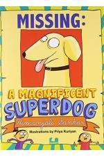 Missing A Magnificent Superdog