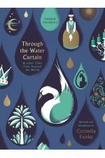 Through the Water Curtain and other Tales from Around the World