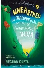 Unearthed : An Environmental History Of independent India