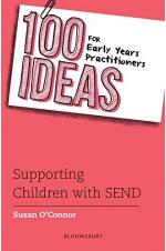 100 Ideas for Early Years Practitioners: Supporting Children with SEND