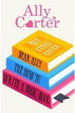 Dear Ally, How Do I Write a Book?