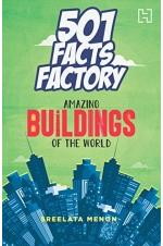 501 Facts Factory: Amazing Buildings of the World