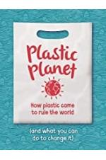 Plastic Planet: How Plastic Came to Rule the World