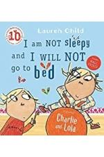 I Am Not Sleepy and I Will Not Go to Bed (Charlie and Lola Book 2)