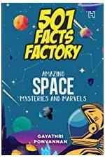 501 Facts Factory: Amazing Space Mysteries and Marvels