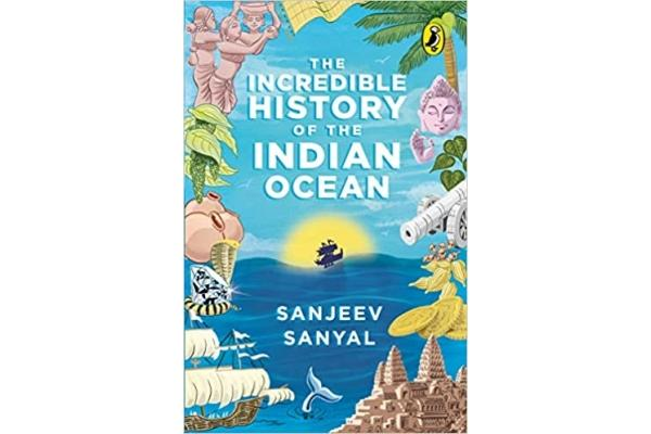 The Incredible History of the Indian Ocean
