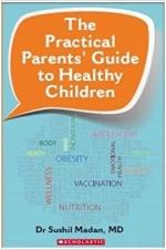 The Practical Parents' Guide To Healthy Children