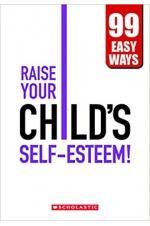 Raise your Child's Self-Esteem!
