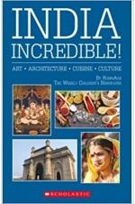 India Incredible! Art, Architecture, Cuisine, Culture