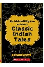 The Wish Fulfilling Cow and Other Classic Indian Tales