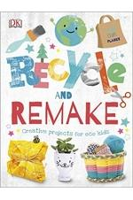 Recycle and Remake: Creative Projects for Eco Kids
