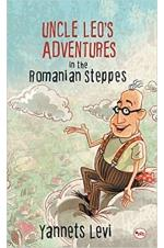 Uncle Leo's Adventures in the Romanian Steppes