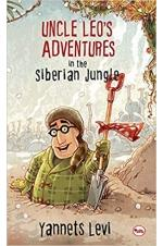 Uncle Leo's Adventures in the Siberian Jungle