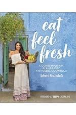 Eat Feel Fresh: A Contemporary Plant-based Ayurvedic Cookbook