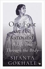 One Foot on the Ground - A Life Told Through the Body