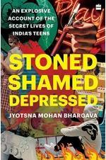 Stoned, Shamed, Depressed