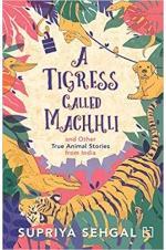 A Tigress Called Machhli