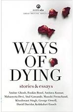 WAYS OF DYING: Stories and Essays