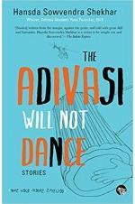 The Adivasi Will Not Dance Stories