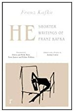 He: Shorter Writings of Franz Kafka