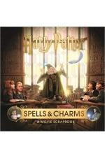 Spells and Charms - A Harry Potter Movie Scrapbook