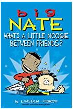 Big Nate - What's a Little Noogie Between Friends?