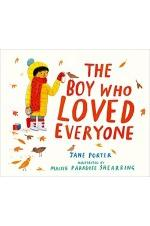 The Boy Who Loved Everyone