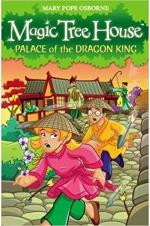 Magic Tree House : Palace of the Dragon King