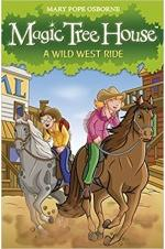 Magic Tree House: A Wild West Ride