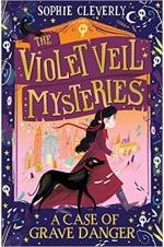 The Violet Veil Mysteries: A Case of Grave Danger