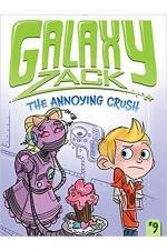 Galaxy Zack: The Annoying Crush