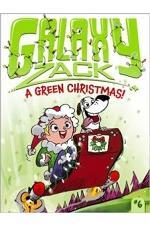 Galaxy Zack: A Green Christmas!