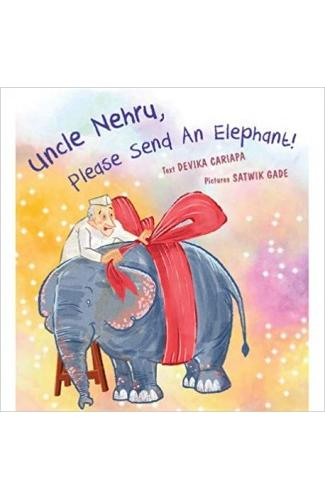 Uncle Nehru, Please Send An Elephant