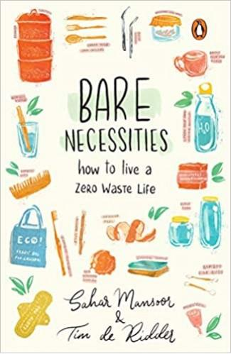 Bare Necessities: How to Live a Zero-Waste Life
