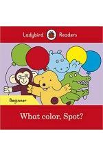 What color, Spot? – Ladybird Readers Beginner
