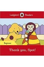 Thank you, Spot! – Ladybird Readers Beginner