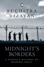Midnight's Borders: A People's History of Modern India