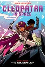 Cleopatra in Space : The Golden Lion (Book 4)