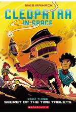 Cleopatra in Space : Secret of the Time Tablets (Book 3)