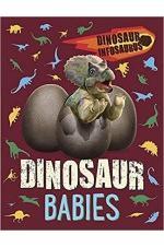 Dinosaur Infosaurus: Dinosaur Babies