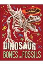 Dinosaur Infosaurus: Dinosaur Bones and Fossils