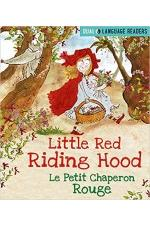 Dual Language Readers: Little Red Riding Hood: Le Petit Chaperon Rouge