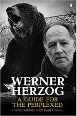 Werner Herzog: A Guide for the Perplexed