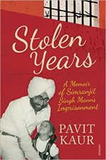 Stolen Years: A Memoir of Simranjit Singh Mann's Imprisonment