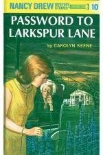 Nancy Drew : Password to Larkspur Lane
