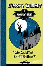 All the Wrong Questions Book - 1: Who Could That Be at This Hour?