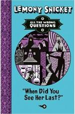All the Wrong Questions Book - 2: When Did You See Her Last?